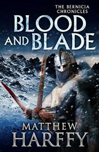 Blood and Blade by HWA member Matthew Harffy