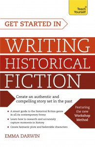 Get Started in Writing Historical Fiction by HWA member Emma Darwin
