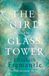 The Girl in the Glass Tower by HWA member Elizabeth Fremantle