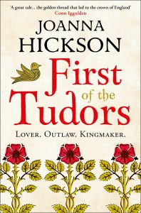 First of the Tudors by HWA member Joanna Hickson