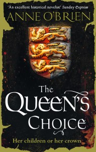 The Queen's Choice by HWA member Anne O'Brien
