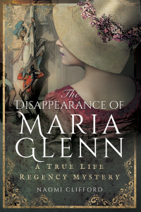 The Disappearance of Maria Glenn by HWA member Naomi Clifford