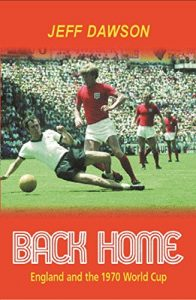 Back Home: England and the 1970 World Cup