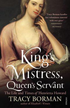 Henrietta Howard: King's Mistress, Queen's Servant