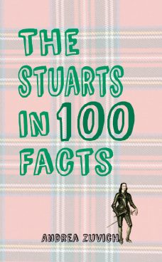 The Stuarts in 100 Facts