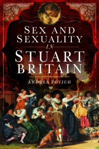 Sex and Sexuality in Stuart Britain