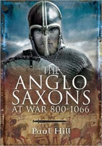The Anglo-Saxons at War 800-1066