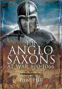 The Anglo-Saxons at War 800-1066