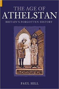 The Age of Athelstan – Britain's Forgotten History