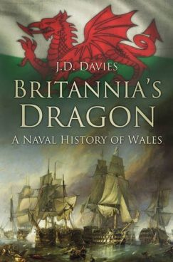 Britannia's Dragon: A Naval History of Wales