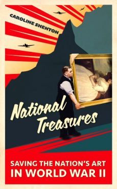 National Treasures. Saving the Nation's Art in World War II