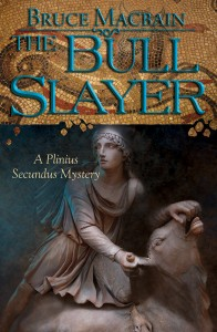The Bull Slayer: A Plinius Secundus Mystery