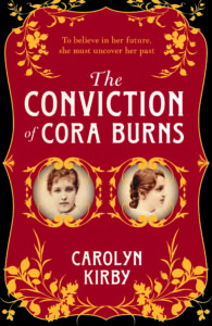 The Conviction of Cora Burns by HWA member Carolyn Kirby