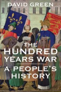 The Hundred Years War: A People's History by HWA member David Green