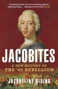 Jacobites: A New History of the '45 Rebellion by HWA member Jacqueline Riding