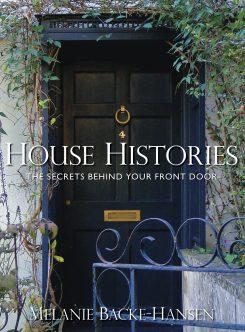 House Histories: The Secrets Behind Your Front Door