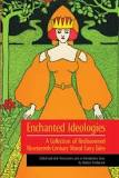 Enchanted Ideologies: A Collection of Rediscovered Nineteenth-Century English Moral Fairy Tales