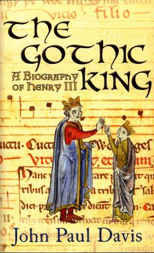 The Gothic King – a Biography of Henry III