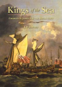 Kings of the Sea: Charles II, James II and the Royal Navy by HWA member JD Davies
