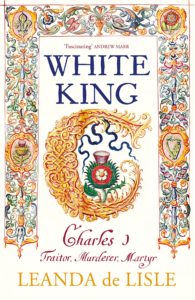 White King by HWA member Leanda de Lisle