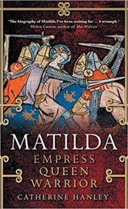 Matilda: Empress, Queen, Warrior by HWA member Catherine (CB) Hanley