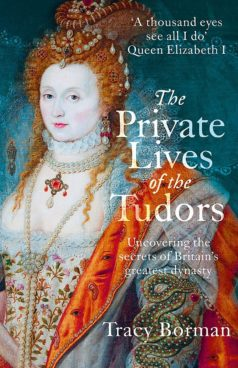 The Private Lives of the Tudors: