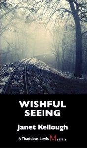 Wishful Seeing – Thaddeus Lewis Mystery # 5