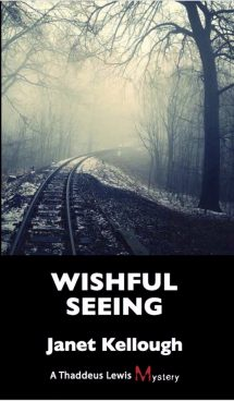 Wishful Seeing – Thaddeus Lewis Mystery # 5