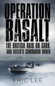 Operation Basalt: The British Raid on Sark and Hitler's Commando Order