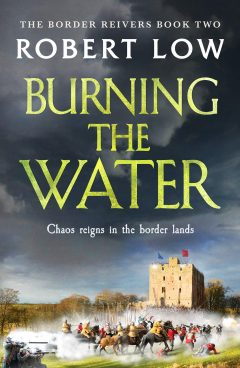 Burning the Water (Border Reivers Book 2)