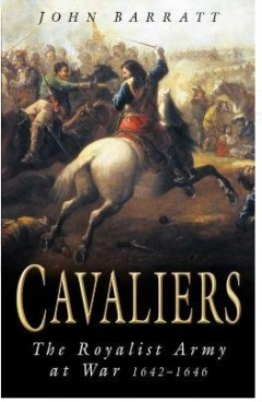 Cavaliers : The Royalist Army at War, 1642-46