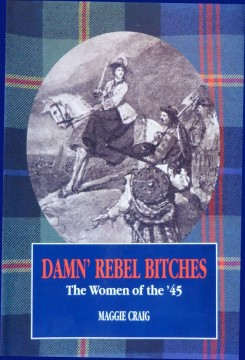 Damn' Rebel Bitches: The Women of the '45