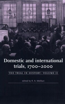 Domestic and International trials, 1700-2000.  The Trial in History, vol. II