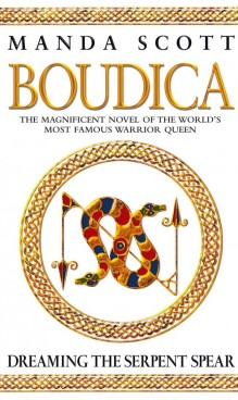 Boudica: Dreaming the Serpent-Spear