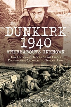 Dunkirk 1940: 'Whereabouts Unknown'