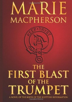 The First Blast of the Trumpet:  Book One of the Knox Trilogy