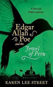 Edgar Allan Poe and the Jewel of Peru by HWA member Karen Lee Street