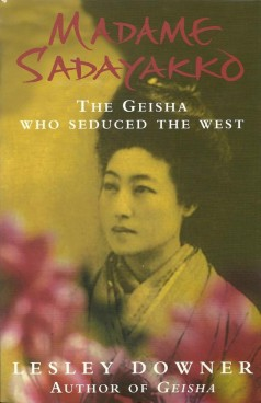 Madame Sadayakko: The Geisha who Seduced the West