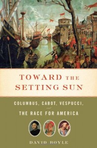 Toward the Setting Sun: Columbus, Cabot, Vespucci and the race for America