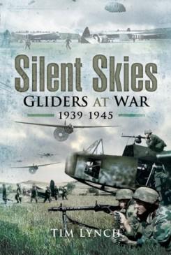Silent Skies: Gliders at War 1939  – 1945