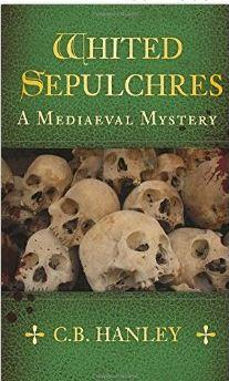 Whited Sepulchres: A Mediaeval Mystery