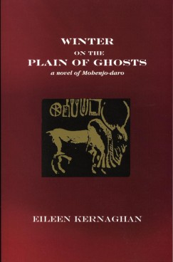Winter on the Plain of Ghosts: a Novel of Mohenjo-daro